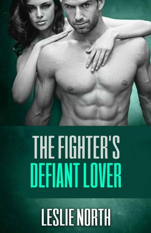 The Fighter's Defiant Lover