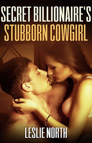 Secret Billionaire's Stubborn Cowgirl
