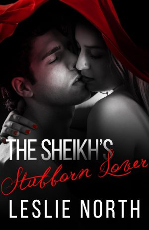 The Sheikh's Stubborn Lover