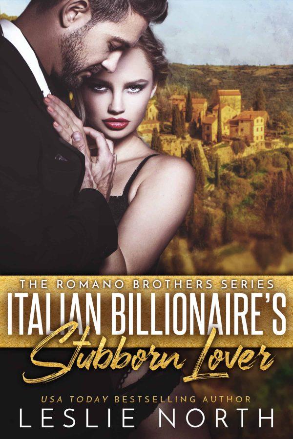 Italian Billionaire's Stubborn Lover