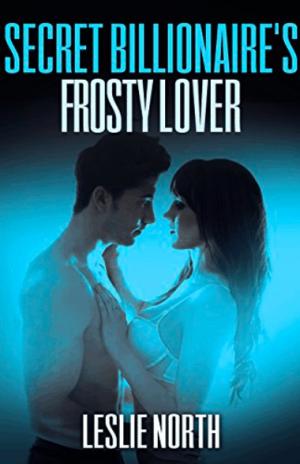 Secret Billionaire's Frosty Lover