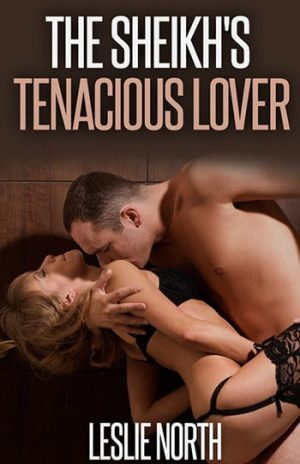 The Sheikh's Tenacious Lover